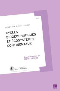 Georges Pédro - Rapport sur la Science et la Technologie N° 27 : Cycles biogéochimiques et écosystèmes continentaux.