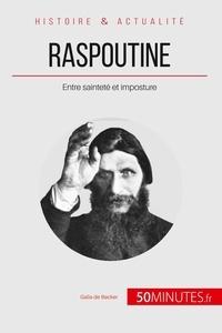 Galia de Backer - Raspoutine - Entre sainteté et imposture.