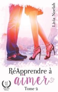 Livia Noelah - Ré apprendre à aimer Tome 2 : .
