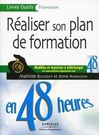 Mathilde Bourdat et Anne Ambrosini - Réaliser son plan de formation en 48 heures.