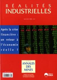 Annales des mines - Réalités industrielles Mai 2010 : Après la crise financière : un retour à l'économie réelle ?.