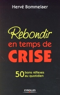 Hervé Bommelaer - Rebondir en temps de crise.