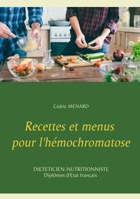 Cédric Menard - Recettes et menus pour l'hémochromatose.