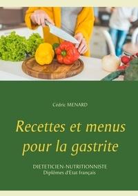 Cédric Menard - Recettes et menus pour la gastrite.