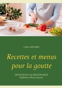 Cédric Menard - Recettes et menus pour la goutte.