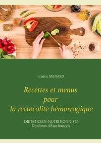 Cédric Menard - Recettes et menus pour la rectocolite hémorragique.