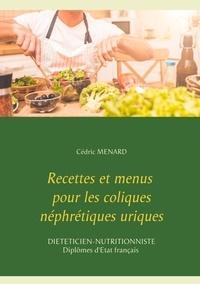 Cédric Menard - Recettes et menus pour les coliques néphrétiques uriques.