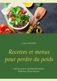 Cédric Menard - Recettes et menus pour perdre du poids.