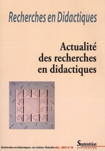 Dominique Lahanier-Reuter et Martine Fialip Baratte - Recherches en Didactiques N° 12, Décembre 2011 : Actualité des recherches en didactiques.