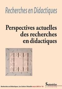 Bertrand Daunay et Abdelkarim Zaid - Recherches en Didactiques N° 15, Mars 2013 : Perspectives actuelles des recherches en didactiques.