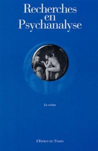 Sophie de Mijolla-Mellor et Paul-Laurent Assoun - Recherches en Psychanalyse N° 2, 2004 : Le crime.