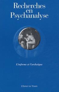 Sophie de Mijolla-Mellor et Sylvie Le Poulichet - Recherches en Psychanalyse N° 3, 2005 : L'informe et l'archaïque.