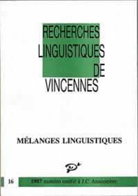 Jean-Claude Anscombre - Recherches linguistiques de Vincennes N° 16 : Mélanges linguistiques.