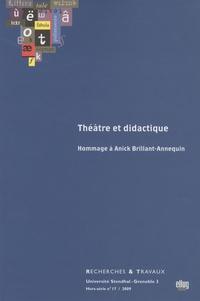 Marie Bernanoce - Recherches & Travaux Hors-série N° 17/200 : Théâtre et didactique - Hommage à Anick Brillant-Annequin.