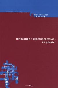 Jean-Pierre Bobillot et Guilhem Fabre - Recherches & Travaux N° 66, 2005 : Innovation/Expérimentation en poésie.