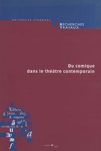 Bernadette Bost et Mireille Losco-Lena - Recherches & Travaux N° 69 : Du comique dans le théâtre contemporain.