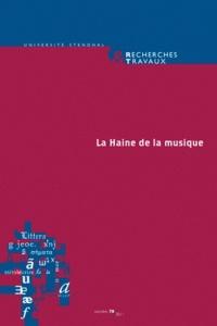Claude Coste et Bertrand Vibert - Recherches & Travaux N° 78/2011 : La Haine de la musique.