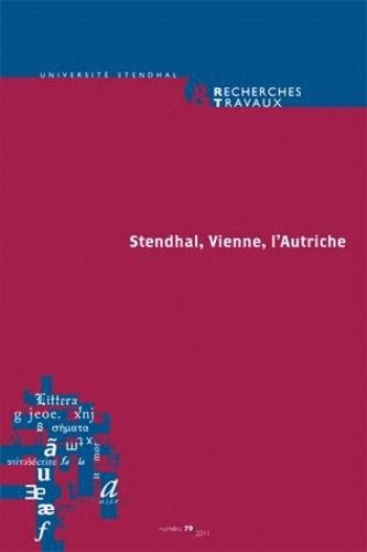 Muriel Bassou et Francis Claudon - Recherches & Travaux N° 79, 2011 : Stendhal, Vienne, L'Autriche.