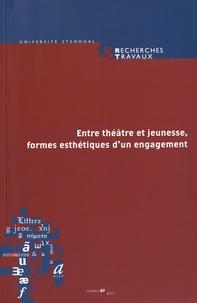 Marie Bernanoce et Sandrine Le Pors - Recherches & Travaux N° 87/2015 : Entre théâtre et jeunesse, formes esthétiques d'un engagement.