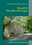 Anne De Tyssandier d'Escous - Recueil de Nouvelles d'Auvergne.