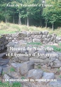 Anne De Tyssandier d'Escous - Recueil de nouvelles et légendes d'Auvergne.
