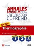 Cofrend - Recueil thermographie niveaux 1-2-3 les annales officielles de la certification cofrend - Questionnaires tronc commun.