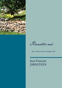 Jean-François Jabaudon - Recueille moi.