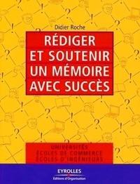 Didier Roche - Rédiger et soutenir un mémoire avec succès.