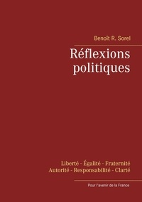 Benoît R. Sorel - Réflexions politiques.