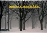 Angel Vallée - Regard sur les saisons du Québec (Calendrier mural 2020 DIN A3 horizontal) - Petit voyage au fil des saisons (Calendrier mensuel, 14 Pages ).