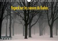 Angel Vallée - Regard sur les saisons du Québec (Calendrier mural 2020 DIN A4 horizontal) - Petit voyage au fil des saisons (Calendrier mensuel, 14 Pages ).