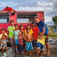 Frédéric Granotier - Regards d'enfants des rues.