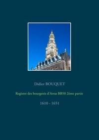 Registre des bourgeois dArras BB50 2ème partie - 1610 - 1651.pdf