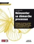 Yvon Mougin - Réinventer sa démarche processus développer de nouveaux principes de fonctionnement, repenser nos modes de management et relancer nos performances vers le haut.