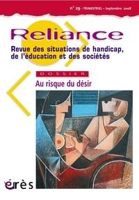 Yves Jeanne et Catherine Agthe Diserens - Reliance 29, Septembre 2008 : Au risque du désir.