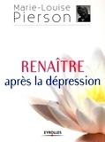 Marie-Louise Pierson - Renaître après la dépression.