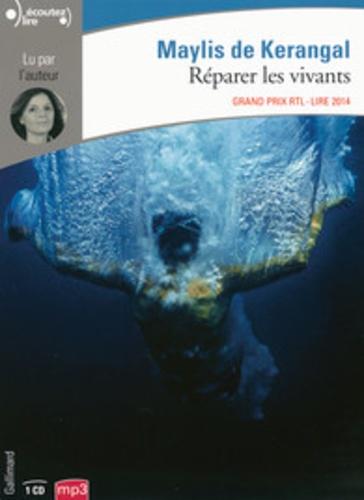 Maylis de Kerangal - Réparer les vivants. 1 CD audio MP3