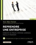 Jean-Marc Tariant et Jérôme Thomas - Reprendre une entreprise - Conduire du projet, montage juridique, fiscal et financier.
