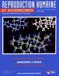 Philippe Merviel - Reproduction humaine et hormones Volume 28 N° 1, Janv : Grossesses à risque.