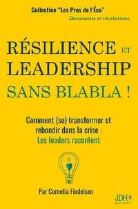 Cornelia Findeisen - Résilience et leadership sans blabla ! - Comment (se) transformer et rebondir dans la crise : Les leaders racontent.