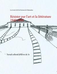 Résister par lart et la littérature 1940-1945 - Travail collectif délèves de 3e.pdf