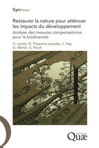 Restaurer la nature pour atténuer les impacts du développement - Analyses des mesures compensatoires pour la biodiversité.pdf