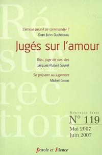 Jean Duchateau - Résurrection 119, Mai-juin 2007 : Jugés sur l'amour.