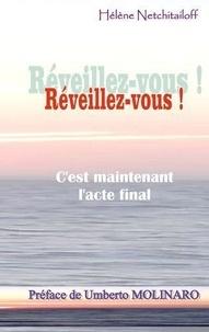 Hélène Netchitailoff - Réveillez-vous ! - C'est maintenant l'acte final.