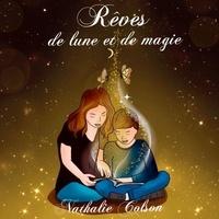 Nathalie Colson - Rêves de Lune et de magie.