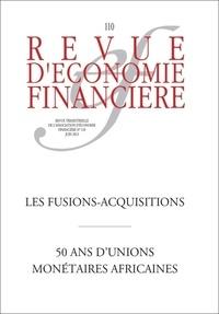 Xavier Mahieux - Revue d'économie financière N° 110, juin 2013 : Les fusions-acquisitions.