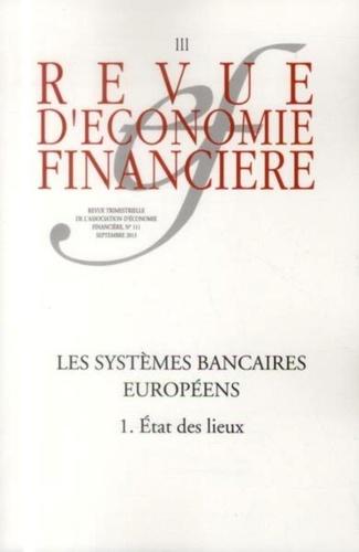Revue d'économie financière N° 111, septembre 20 Les systèmes bancaires européens. Tome 1, Etat des lieux