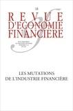 Jean-Paul Betbèze et Carlos Pardo - Revue d'économie financière N° 118, Juin 2015 : Les mutations de l'industrie financière.