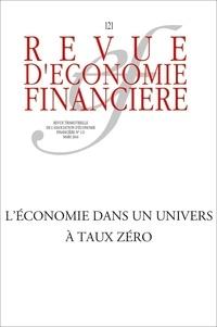 AEF - Revue d'économie financière N° 121, mars 2016 : Les défis d'une économie à taux zéro.