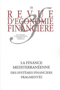 Thierry Walrafen - Revue d'économie financière N° 136, 4e trimestre : La finance méditerranéenne - Des systèmes financiers fragmentés.